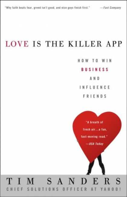 Books About Friendship - Love Is the Killer App: How to Win Business and Influence Friends