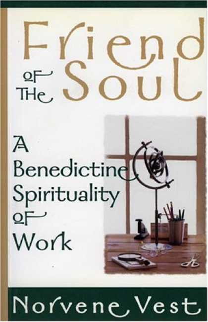 Books About Friendship - Friend of the Soul: A Benedictine Spirituality of Work