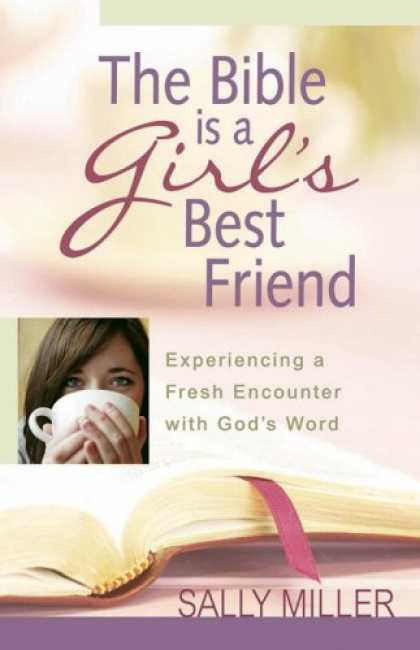 Books About Friendship - The Bible Is a Girl's Best Friend: Experiencing a Fresh Encounter with God's Wor