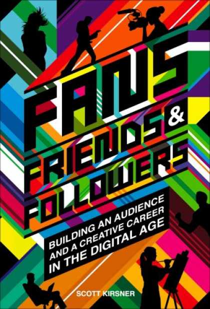 Books About Friendship - Fans, Friends & Followers: Building an Audience and a Creative Career in the Dig