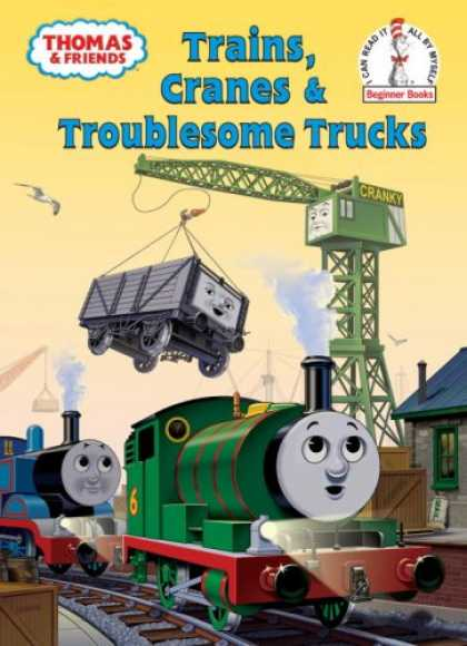 Books About Friendship - Thomas and Friends: Trains, Cranes and Troublesome Trucks (Beginner Books(R))
