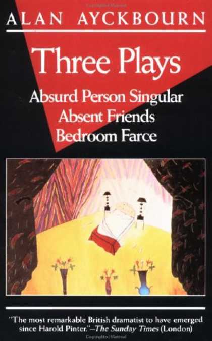 Books About Friendship - Three Plays: Absurd Person Singular; Absent Friends; Bedroom Farce