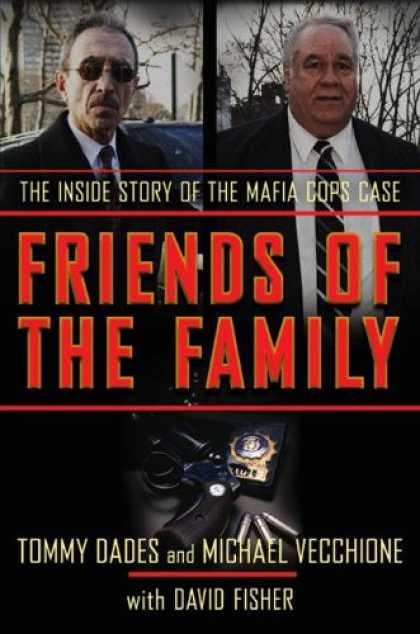 Books About Friendship - Friends of the Family: The Inside Story of the Mafia Cops Case