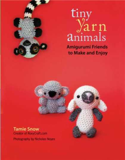 Books About Friendship - Tiny Yarn Animals: Amigurumi Friends to Make and Enjoy