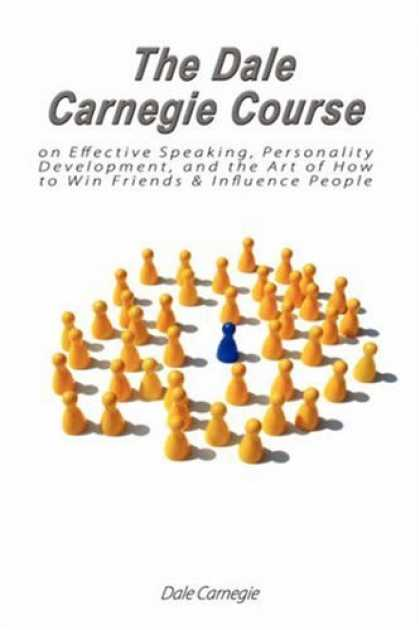 Books About Friendship - The Dale Carnegie Course on Effective Speaking, Personality Development, and the