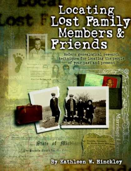 Books About Friendship - Locating Lost Family Members & Friends : Modern Genealogical Research Techniques