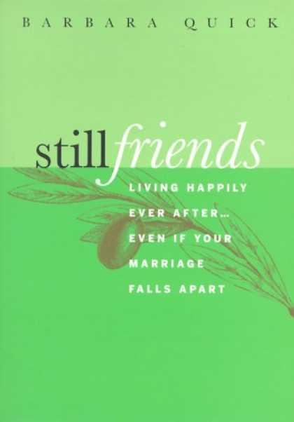 Books About Friendship - Still Friends: Living Happily Ever After...Even If Your Marriage Falls Apart