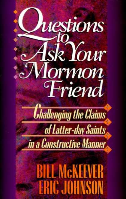 Books About Friendship - Questions to Ask Your Mormon Friend: Effective Ways to Challenge a Mormon's Argu