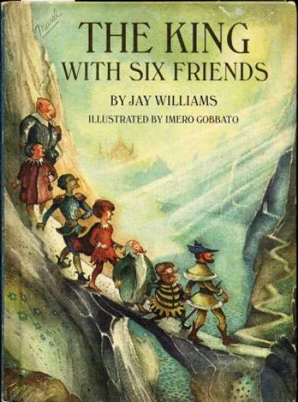 Books About Friendship - THE KING WITH SIX FRIENDS by Jay Williams, illustrated by Imero Gobbato (1968 Ha