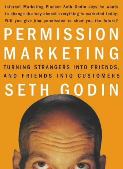 Books About Friendship - Permission Marketing : Turning Strangers Into Friends And Friends Into Customers