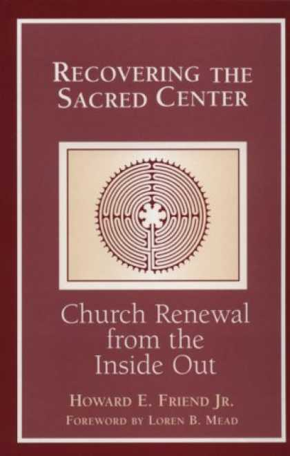 Books About Friendship - Recovering the Sacred Center: Church Renewal from the Inside Out