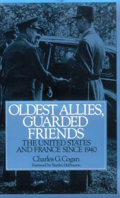 Books About Friendship - Oldest Allies, Guarded Friends: The United States and France Since 1940