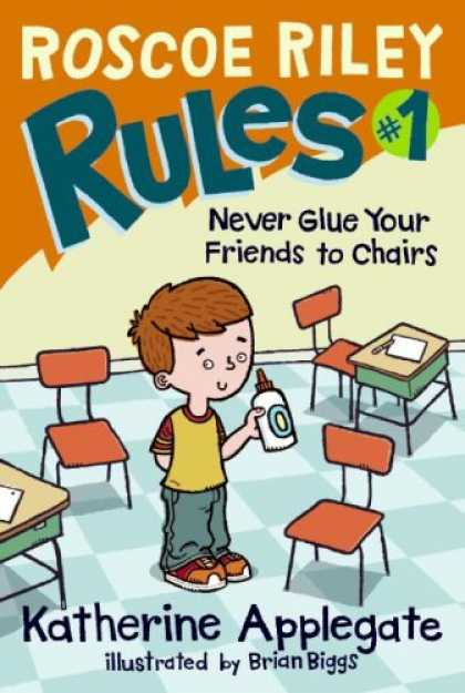 Books About Friendship - Roscoe Riley Rules #1: Never Glue Your Friends to Chairs