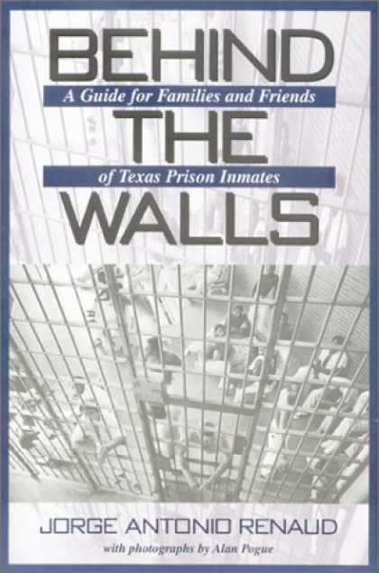 Books About Friendship - Behind the Walls: A Guide for Families and Friends of Texas Prison Inmates (Nort