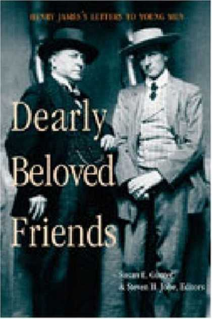 Books About Friendship - Dearly Beloved Friends: Henry James's Letters to Younger Men