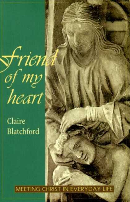 Books About Friendship - Friend of My Heart: Meeting Christ in Everyday Life