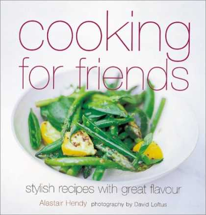 Books About Friendship - Cooking for Friends: Stylish Recipes With Great Flavour