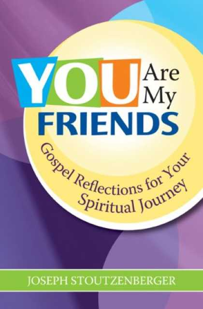 Books About Friendship - You Are My Friends: Gospel Reflections for Your Spiritual Journey