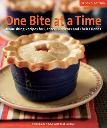 Books About Friendship - One Bite at a Time, revised paper: Nourishing Recipes for Cancer Survivors and T