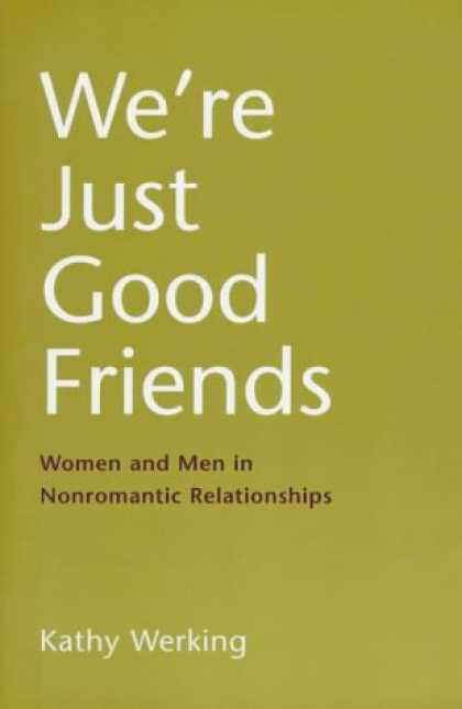 Books About Friendship - We're Just Good Friends: Women and Men in Nonromantic Relationships