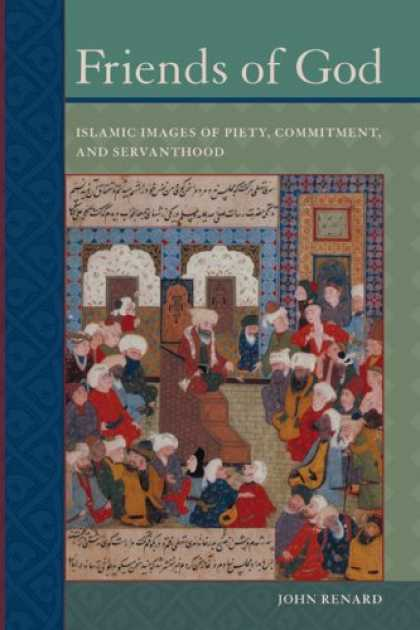 Books About Friendship - Friends of God: Islamic Images of Piety, Commitment, and Servanthood