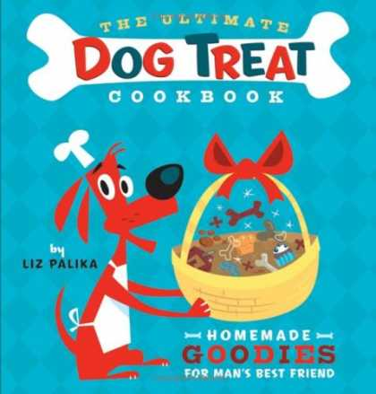Books About Friendship - The Ultimate Dog Treat Cookbook: Homemade Goodies for Man's Best Friend