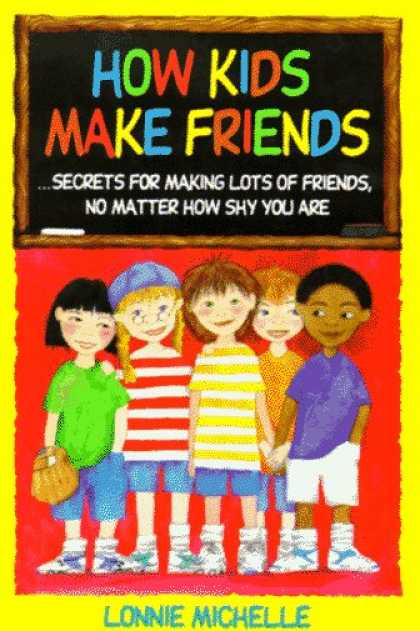 Books About Friendship - How Kids Make Friends: Secrets for Making Lots of Friends, No Matter How Shy You