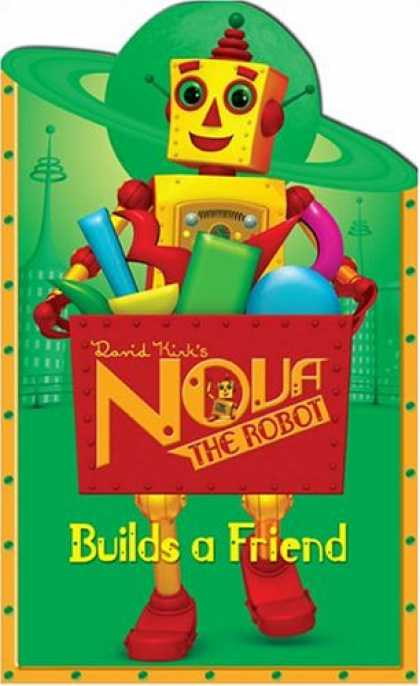 Books About Friendship - Nova the Robot Builds a Friend: David Kirk's Nova the Robot
