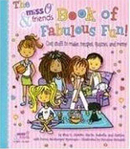 Books About Friendship - The Miss O & Friends Book of Fabulous Fun: Cool Stuff to Make, Recipes, Quizzes,