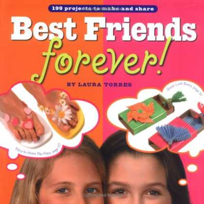 Books About Friendship - Best Friends Forever!: 199 Projects to Make and Share