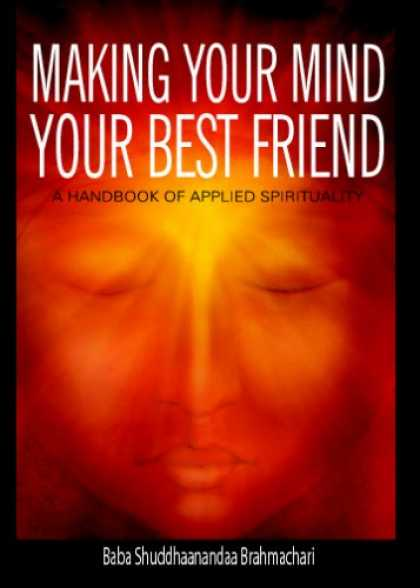 Books About Friendship - Making Your Mind Your Best Friend: A Handbook of Applied Spirituality