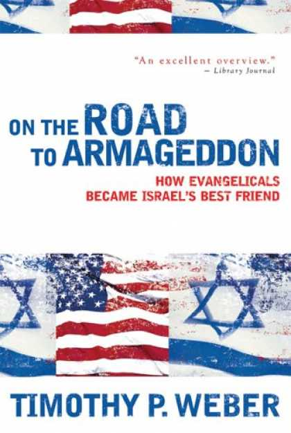 Books About Friendship - On the Road to Armageddon: How Evangelicals Became Israel's Best Friend