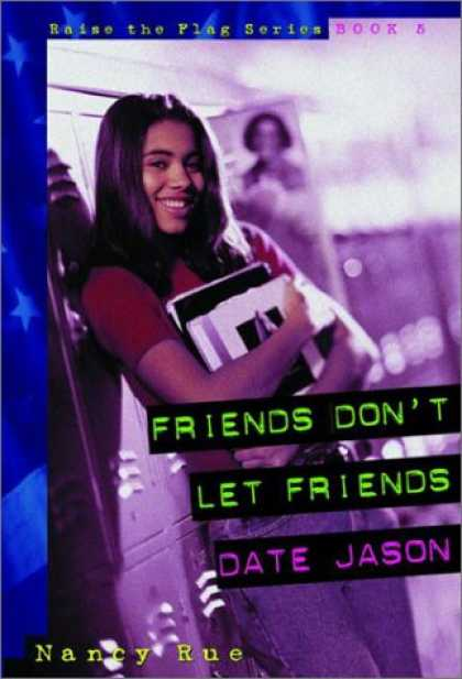 Books About Friendship - Friends Don't Let Friends Date Jason (Raise the Flag)