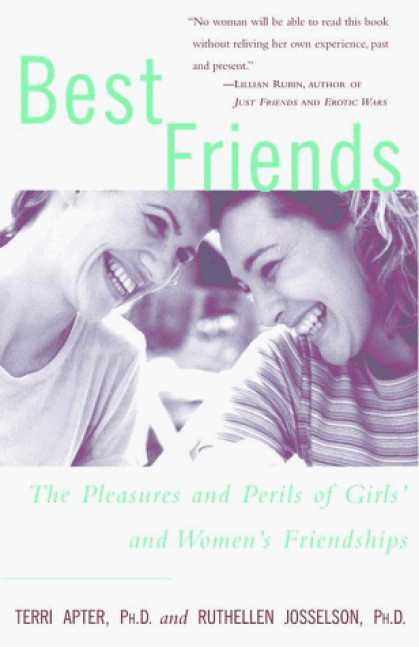 Books About Friendship - Best Friends: The Pleasures and Perils of Girls' and Women's Friendships
