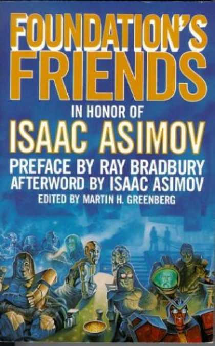 Books About Friendship - Foundation's Friends: Stories in Honor of Isaac Asimov