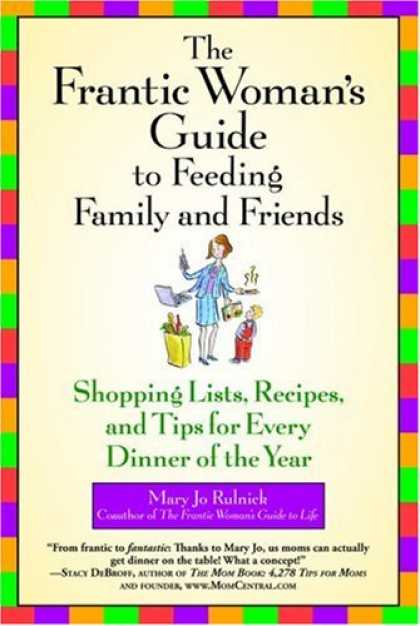 Books About Friendship - The Frantic Woman's Guide to Feeding Family and Friends: Shopping Lists, Recipes