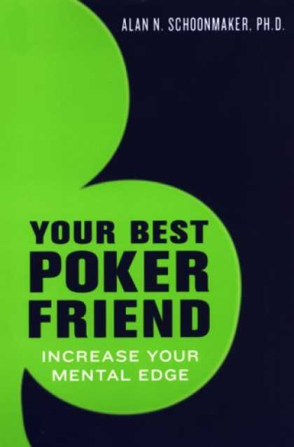 Books About Friendship - Your Best Poker Friend: Increase Your Mental Edge and Maximize Your Profits