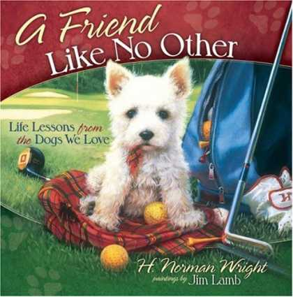 Books About Friendship - A Friend Like No Other: Life Lessons from the Dogs We Love