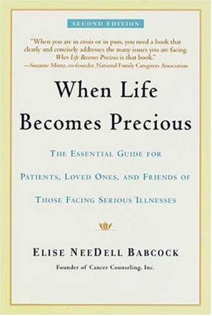 Books About Friendship - When Life Becomes Precious: The Essential Guide for Patients, Loved Ones, and Fr