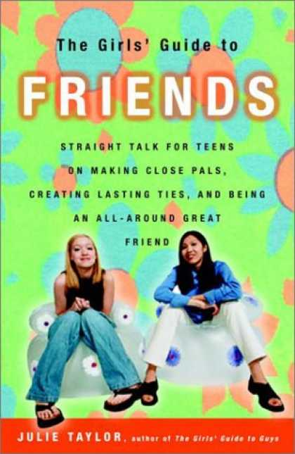 Books About Friendship - The Girls' Guide to Friends: Straight Talk for Teens on Making Close Pals, Creat