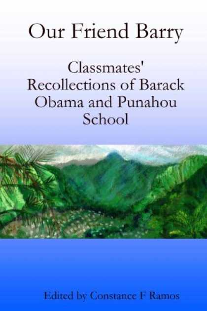 Books About Friendship - Our Friend Barry: Classmates' Recollections of Barack Obama and Punahou School