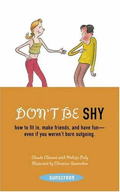 Books About Friendship - Don't Be Shy: How to Fit in, Make Friends, and Have Fun-Even If You Weren't Born