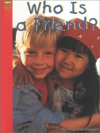 Books About Friendship - Who Is a Friend? (Yellow Umbrella Books)