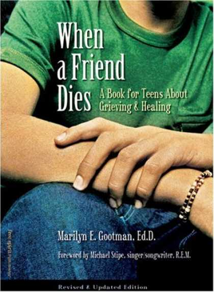 Books About Friendship - When A Friend Dies: A Book For Teens About Grieving & Healing