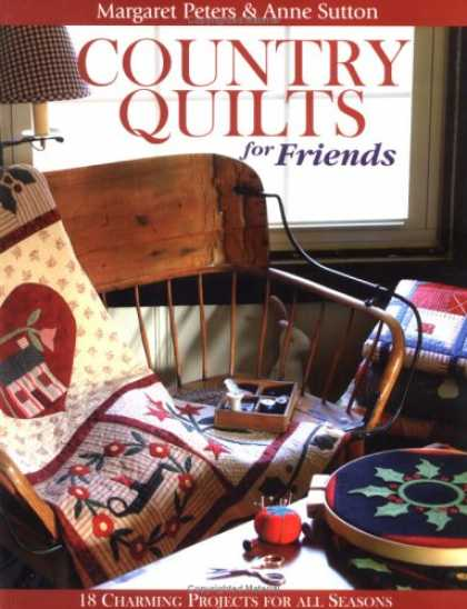 Books About Friendship - Country Quilts for Friends: 18 Charming Projects for All Seasons