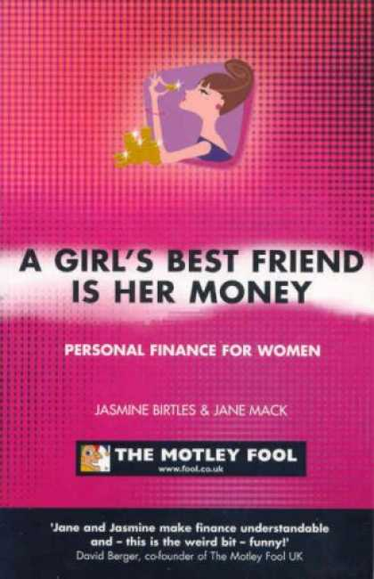 Books About Friendship - A Girl's Best Friend is Her Money: The Motley Fool Women's Investment Guide