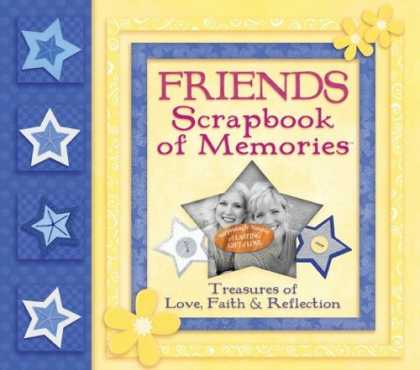 Books About Friendship - Friends Scrapbook of Memories: Treasures of Love, Faith, and Tradition