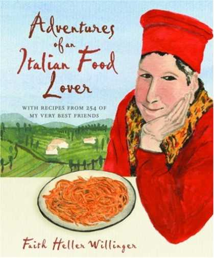 Books About Friendship - Adventures of an Italian Food Lover: With Recipes from 254 of My Very Best Frien