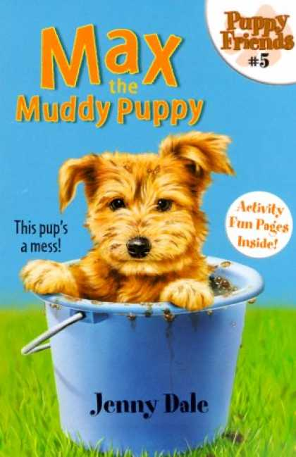 Books About Friendship - Max the Muddy Puppy (Puppy Friends, No 5)