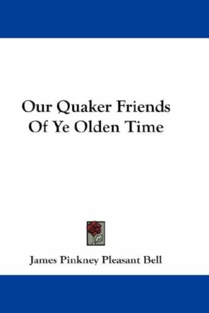 Books About Friendship - Our Quaker Friends Of Ye Olden Time